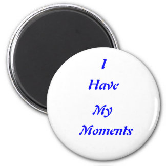we all have our moments refrigerator magnets