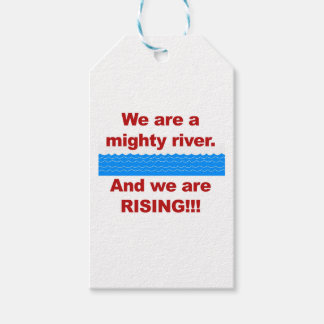 We Are a Mighty River and We Are Rising Gift Tags