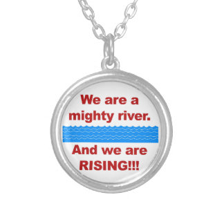 We Are a Mighty River and We Are Rising Silver Plated Necklace