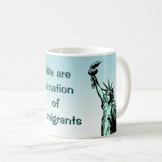 We are a Nation of Immigrants Mug
