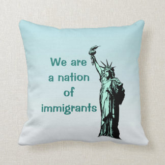 We are a Nation of Immigrants Throw Pillow