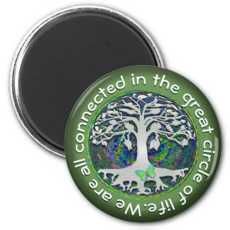 We are all connected in the great circle of life 6 cm round magnet