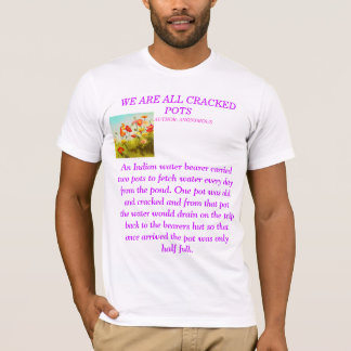WE ARE ALL CRACKED POTS T-Shirt