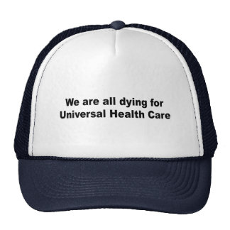 We are all dying for universal health care hats