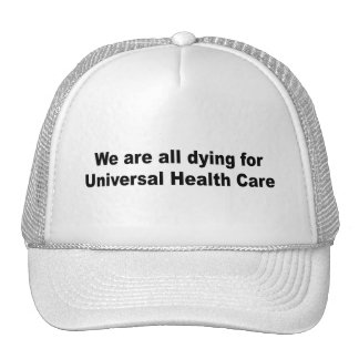 We are all dying for universal health care mesh hat