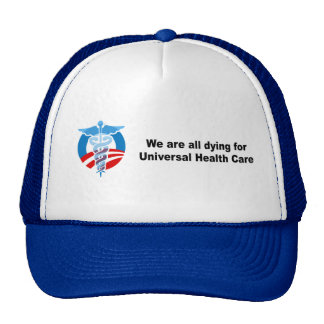 We are all dying for universal health care mesh hats