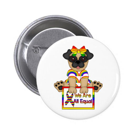 We Are All Equal Gay Pride tees and Gifts Pinback Button