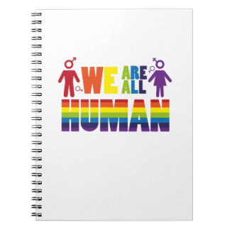 We are all human  LGBT Gay Lesbian Pride Gift Spiral Notebook