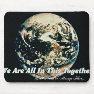 We Are All In This Together Mousepad