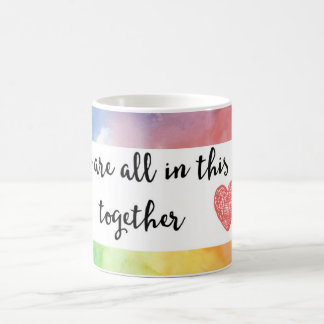 We Are All In This Together Rainbow Coffee Mug