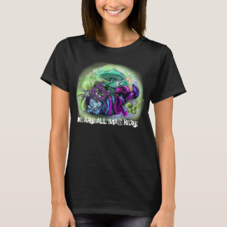 We are all mad Here Cat T-Shirt