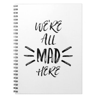 We are all mad here notebooks