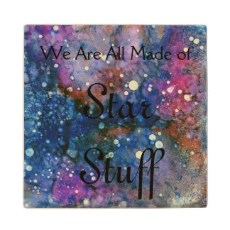 We Are All Made of Star Stuff coaster Wood Coaster