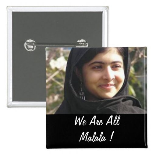 We Are All Malala ! Buttons