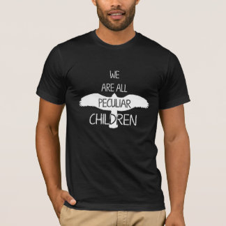 We Are All Peculiar Children T-Shirt