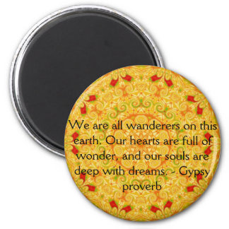 We are all wanderers on this earth....GYPSY QUOTE 6 Cm Round Magnet
