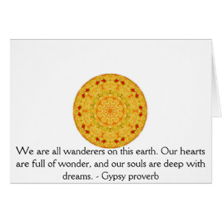 We are all wanderers on this earth....GYPSY QUOTE Card