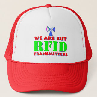 We Are But RFID Transmitters Trucker Hat