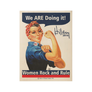 We ARE Doing it-Hillary 2016 Wooden Poster Wood Poster