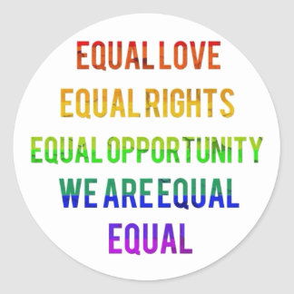 We Are Equal! Classic Round Sticker