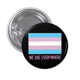 We Are Everywhere button transgender