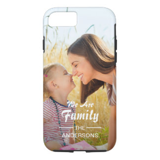 We Are Family Photo Portrait iPhone 7 Case