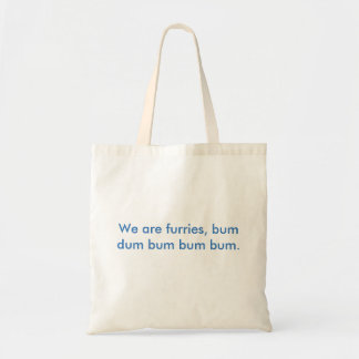 We are furries. tote bag