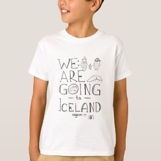 We are going to Iceland! T-Shirt