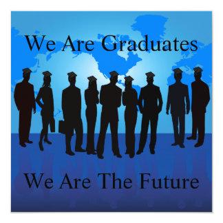 We Are Graduates We Are The Future 5.25x5.25 Square Paper Invitation Card