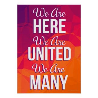 We Are Here United Many RESIST Art Poster