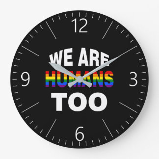 We are humans too large clock