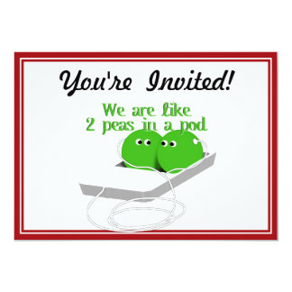 "We are Like Two Peas in a Pod 5"" X 7"" Invitation Card"