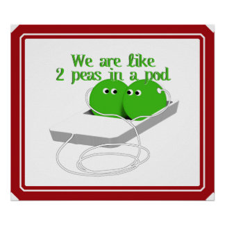We are Like Two Peas in a Pod Poster