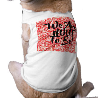 We Are MINT To Be Dog Shirt