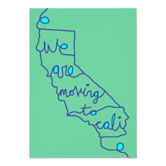 we are moving to cali card