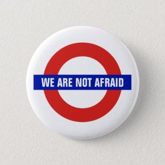"""We Are Not Afraid"" London U.K. Anti-Terrorism 6 Cm Round Badge"