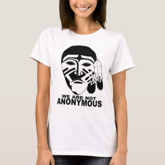 WE ARE NOT ANONYMOUS T-Shirt