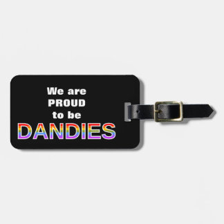 We are PROUD to be DANDIES Bag Tag
