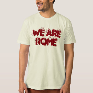 We Are ROME T-Shirt