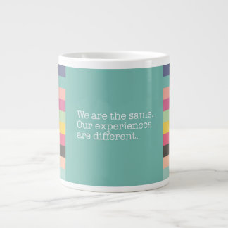 We Are Same with Different Experiences Jumbo Mug