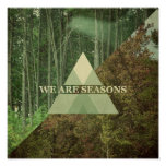 We Are Seasons Print