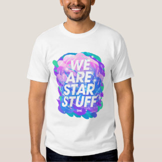 We Are Star Stuff - Carl Sagan T-shirts