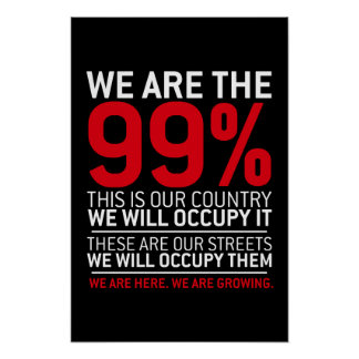We are the 99% - 99 percent occupy wall street poster