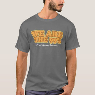 We Are The 99% - Occupy Wallstreet T-Shirt