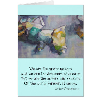 We are the dreamers of dreams card