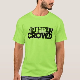 we are the in crowd T-Shirt