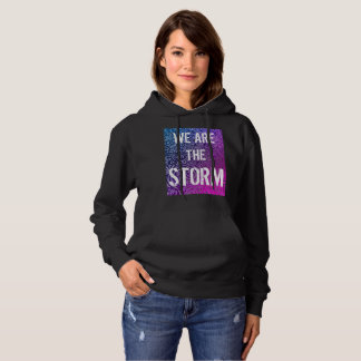 We are the STORM hoodie