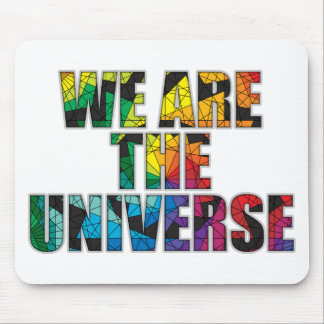 We are the Universe Mousepads
