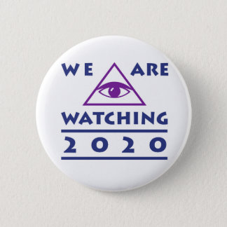 We Are Watching 2020 Kids Political Button