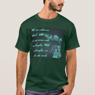 We are what we think Shirt